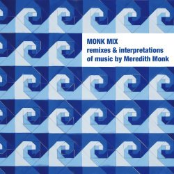 Meredith Monk - Monk Mix