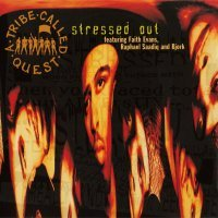 A Tribe Called Quest - Stressed-Out